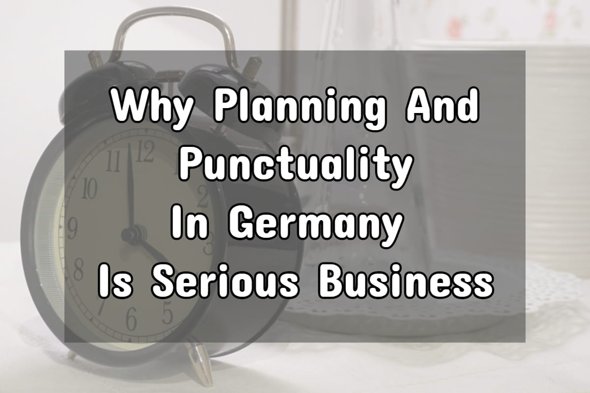 German Punctuality And Planning: Why It's Serious Business