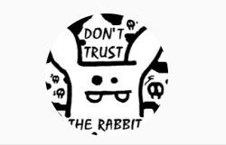 Don't Trust The Rabbit
