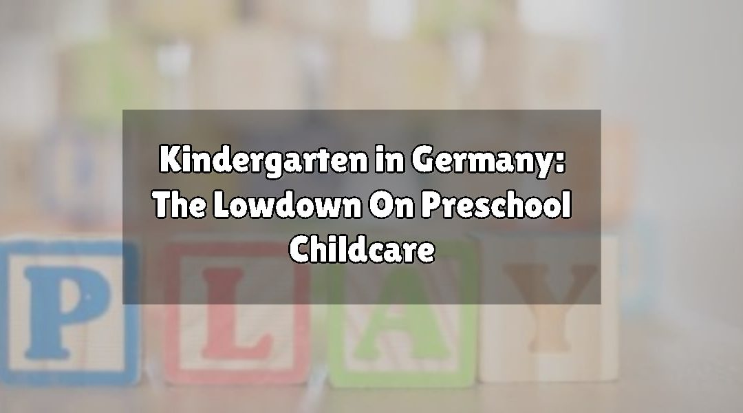 Kindergarten in Germany: The Lowdown On Preschool Childcare