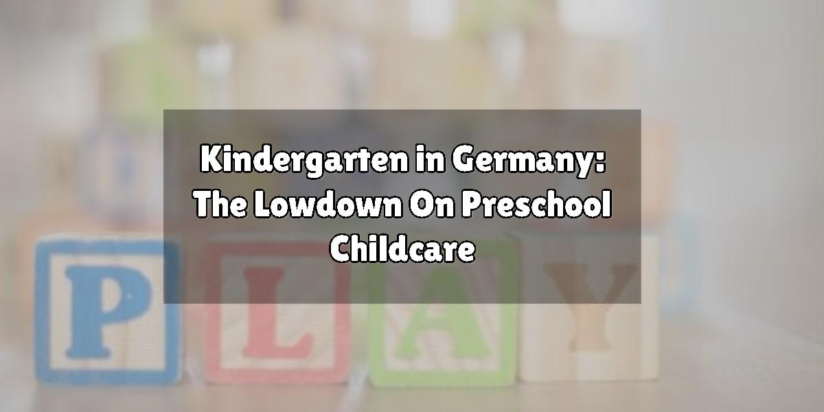 Kindergarten in Germany: The Lowdown On Preschool Childcare