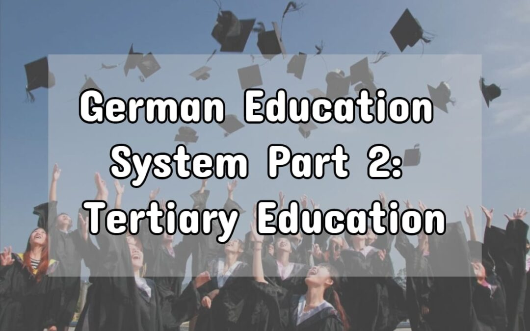 German Education System: Studying and Tertiary Education
