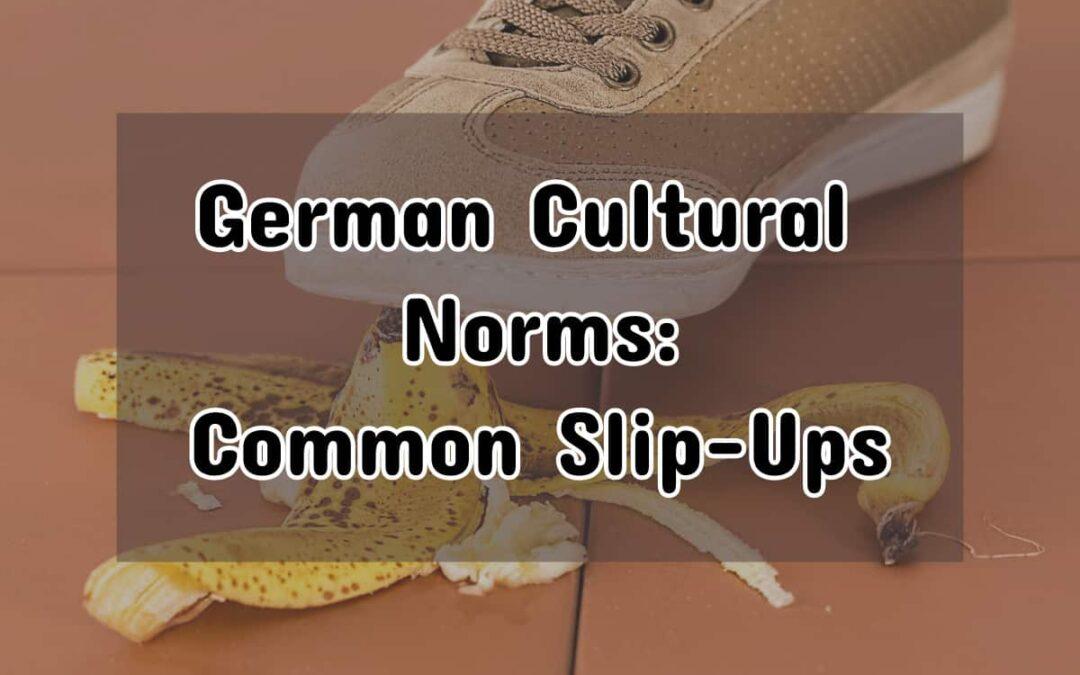 German Cultural Norms: The Top Expat Misunderstandings