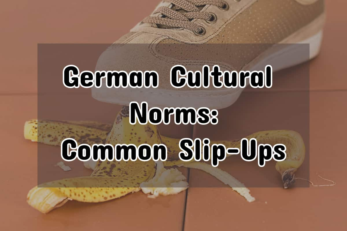German Cultural Norms: The Top Expat Misunderstandings
