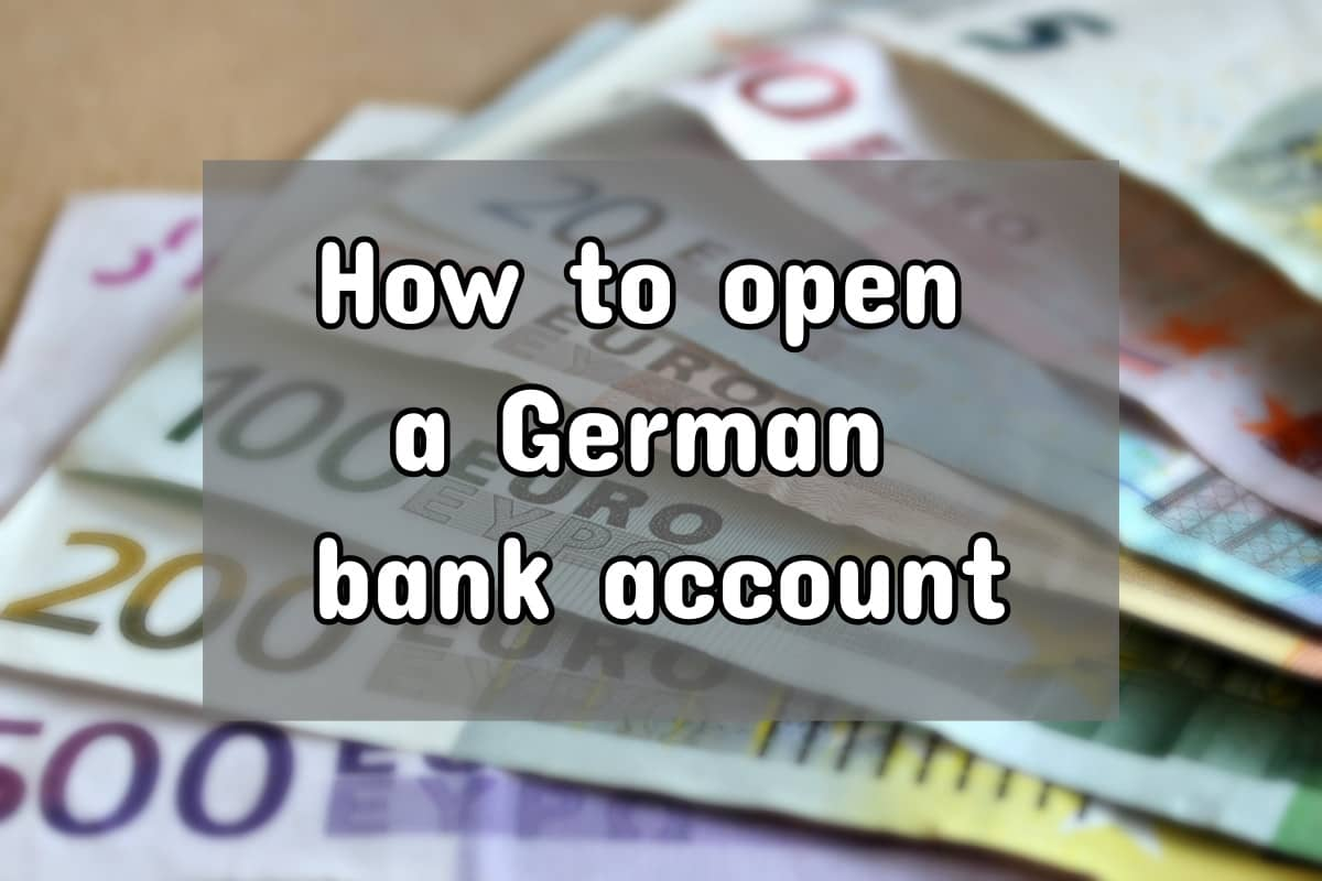 How To Open A German Bank Account Guide For Expats