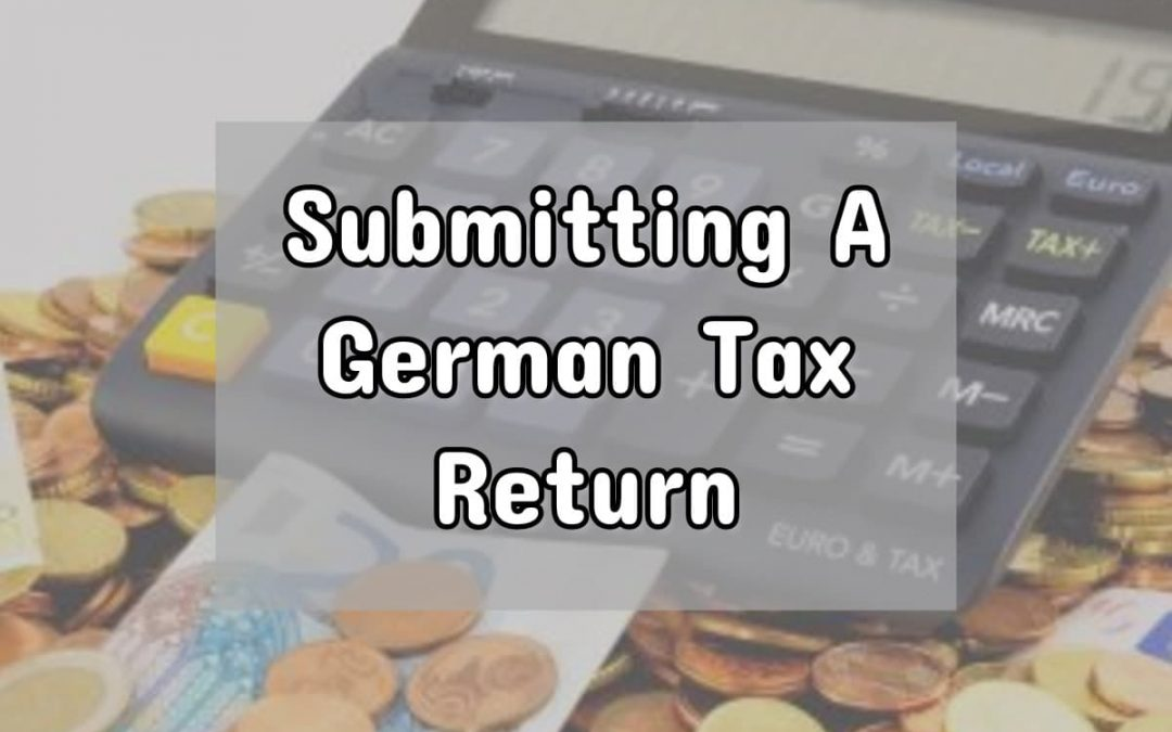 Submitting a German Tax Return: Necessary? Worth it?