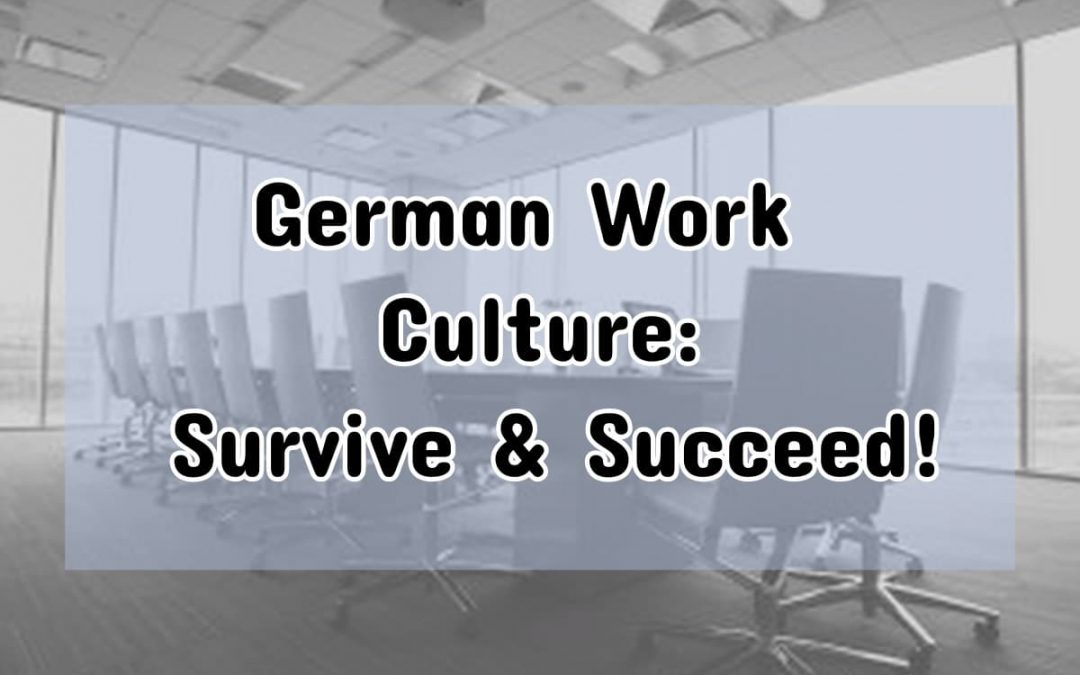 German Work Culture: 12 Tips to Survive and Succeed