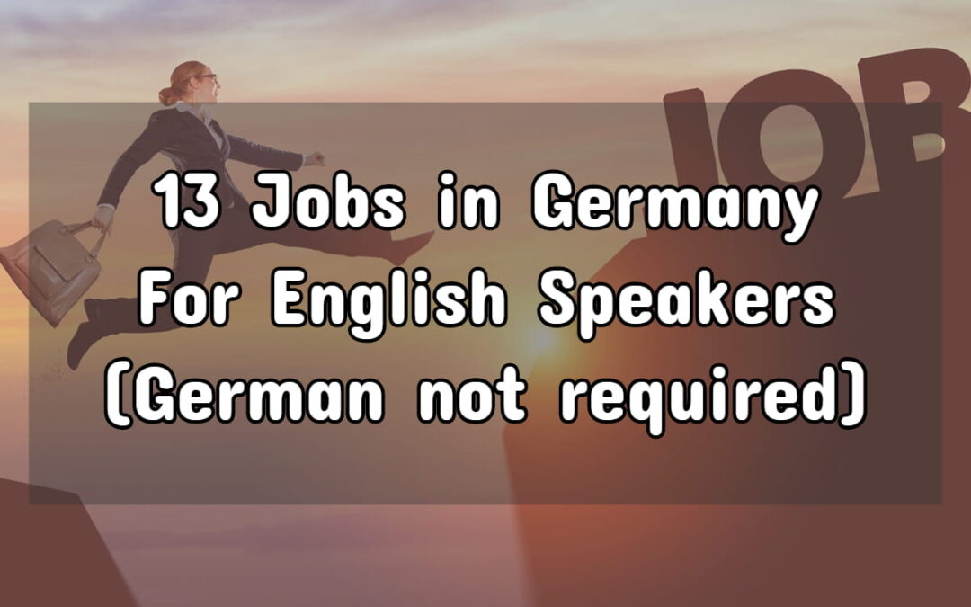 Work in Germany Without Speaking German (13 Possible Jobs)