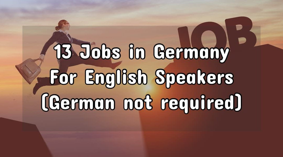 13 Jobs for English Speakers: Work in Germany Without Speaking German