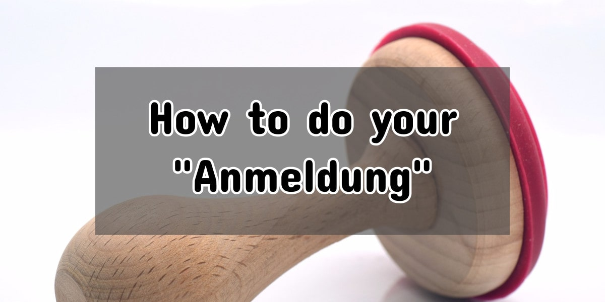 Anmeldung: Registration in Germany and How To Complete It