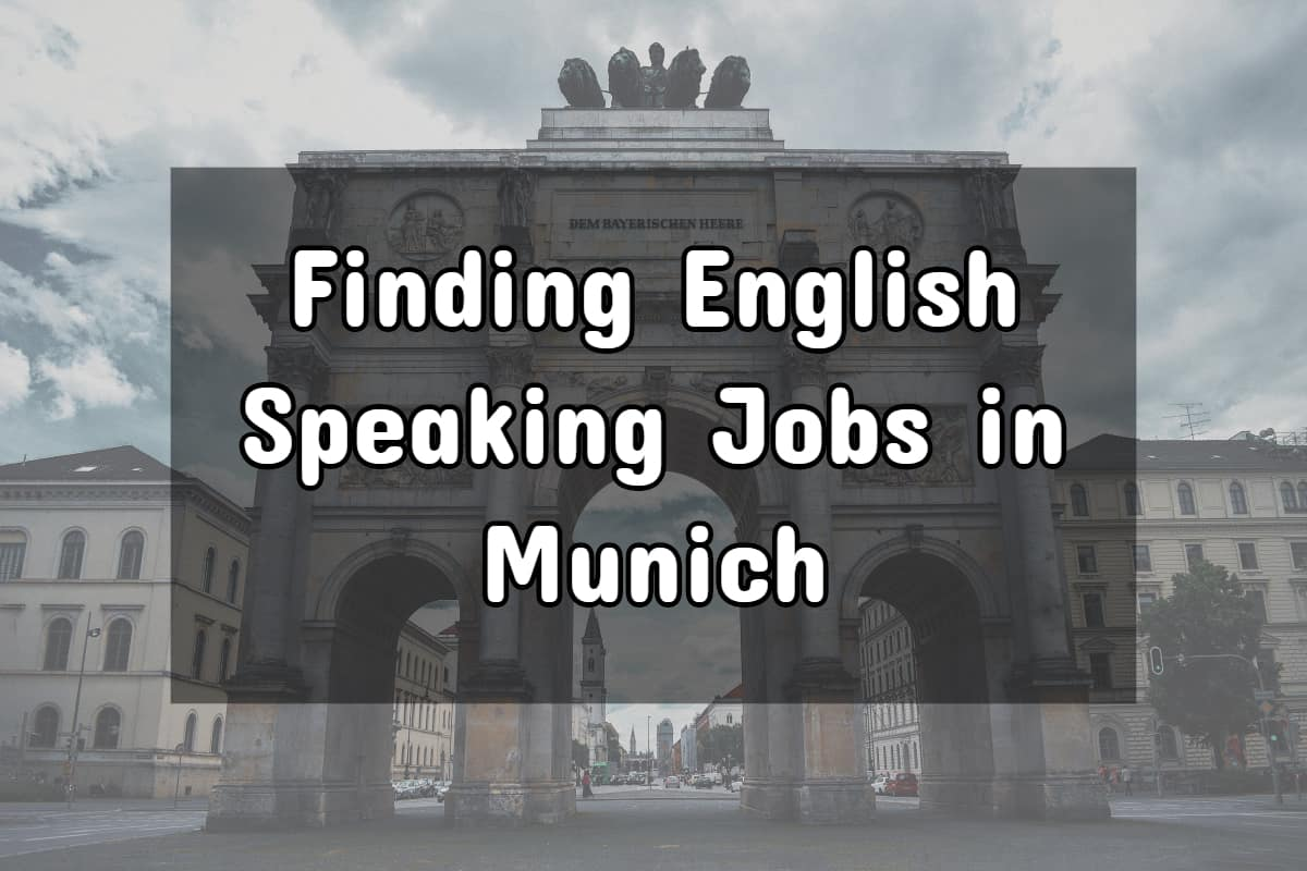 Finding English Speaking Jobs in Munich: The Complete Guide