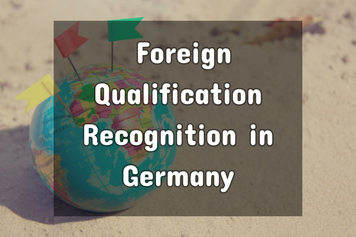 A Guide To Foreign Qualification Recognition In Germany