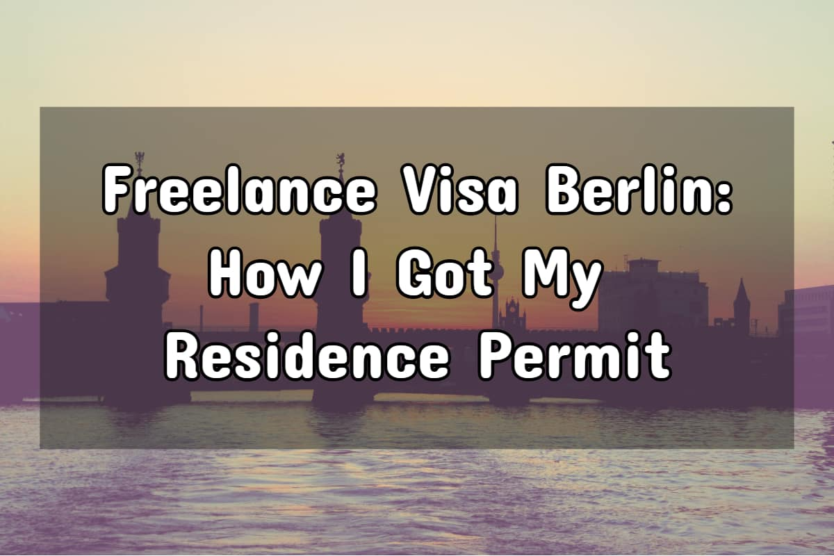 Freelance Visa Berlin: How I Got My Residence Permit