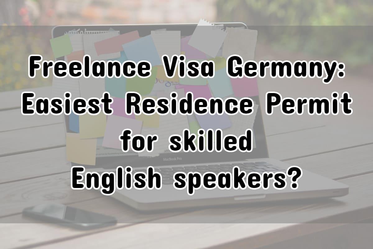 Freelance Visa Germany: Easiest Residence Permit in Europe?