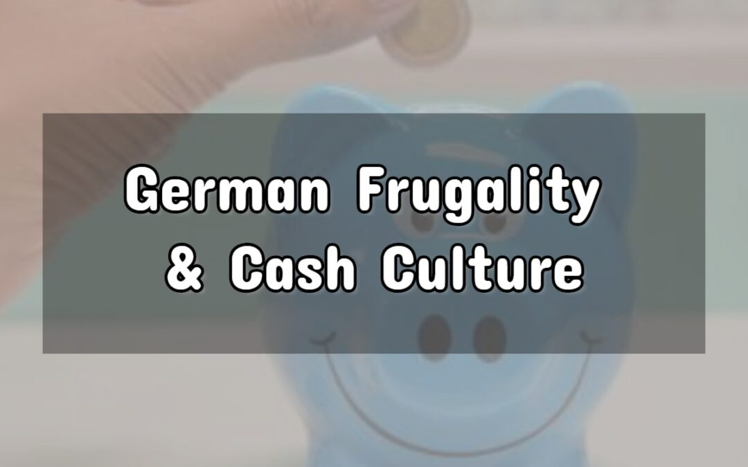 German Frugality, Cash Culture And Why It's So Perplexing