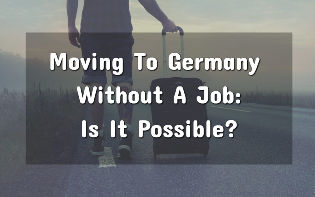 Moving to Germany Without a Job as an Educated Professional