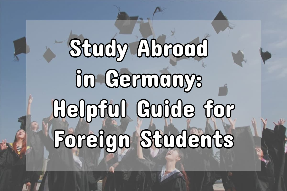 Study Abroad in Germany: Helpful Guide for Foreign Students