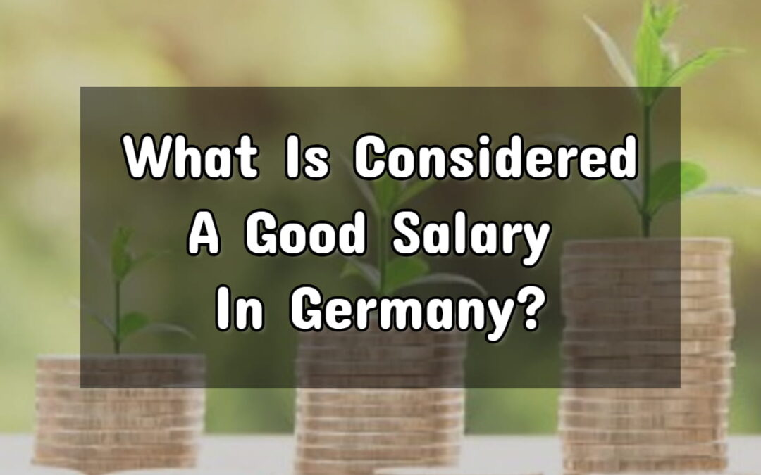 What Is Considered A Good Salary In Germany?