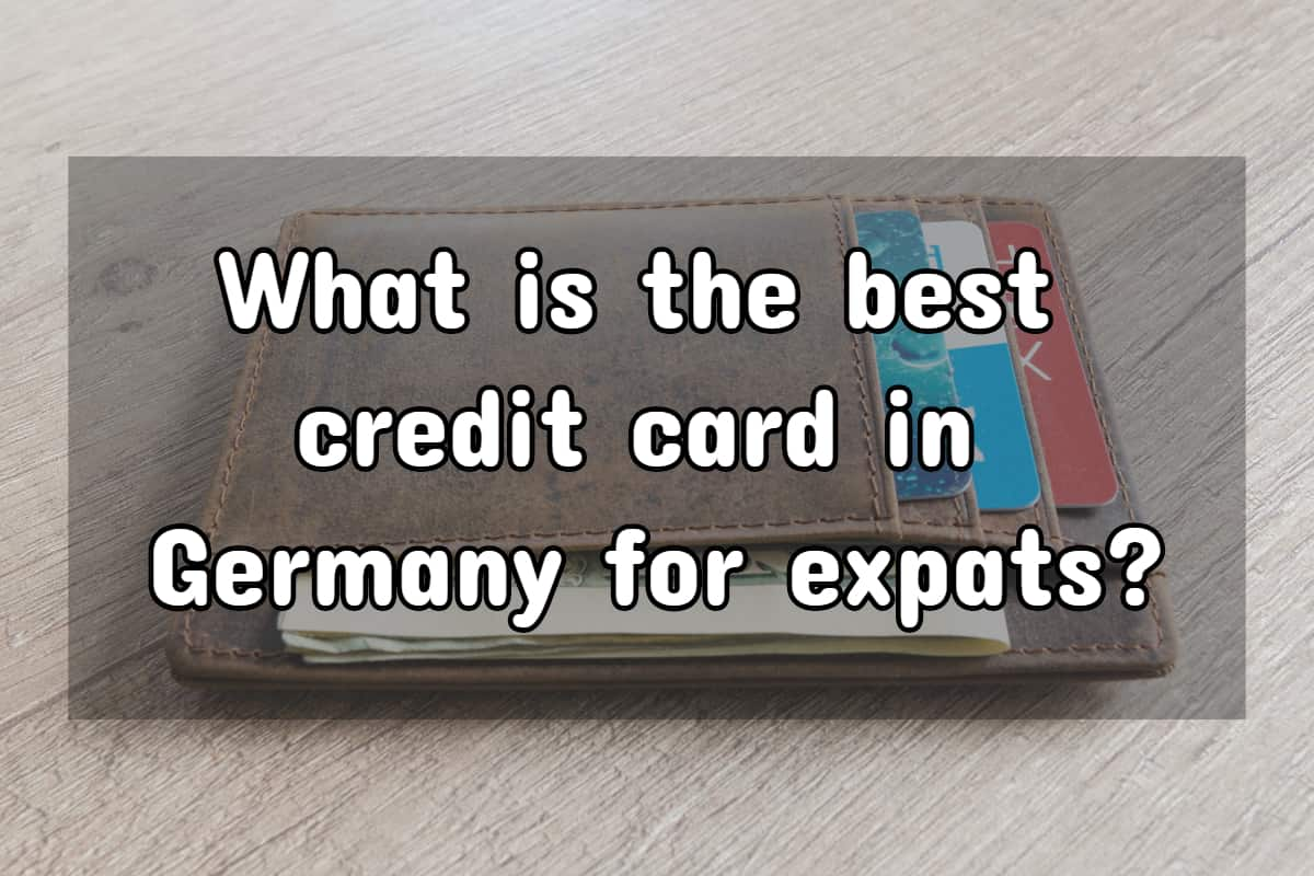 What's the Best Credit Card in Germany for Expats?