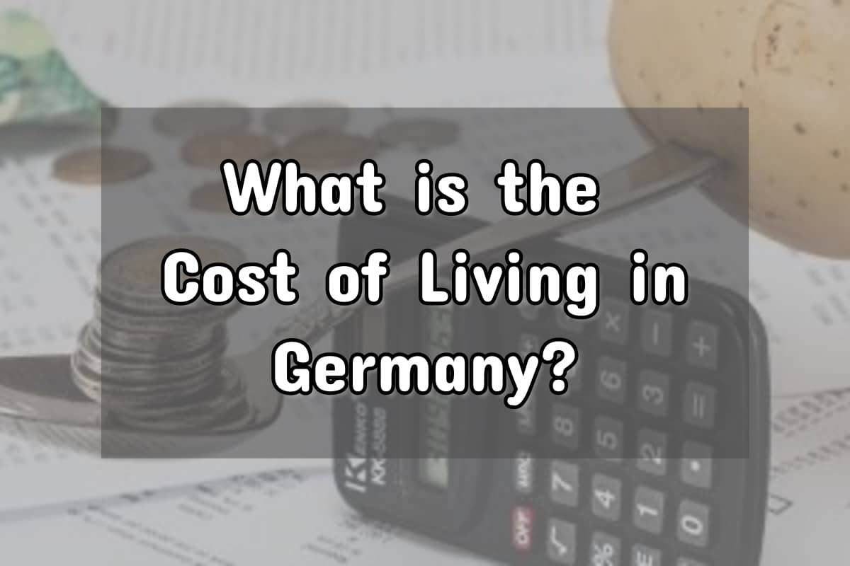 What Is The Average Cost Of Living In Germany?