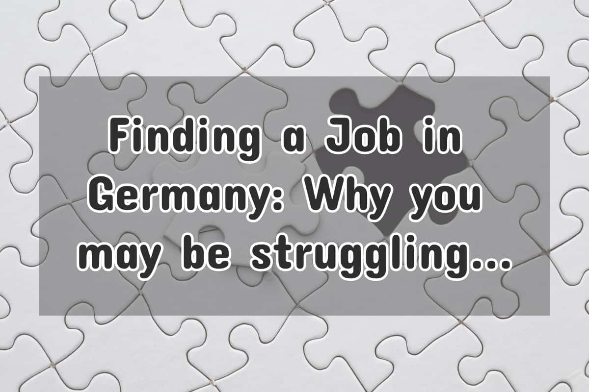 Finding a Job in Germany: Here's Why You May Be Struggling