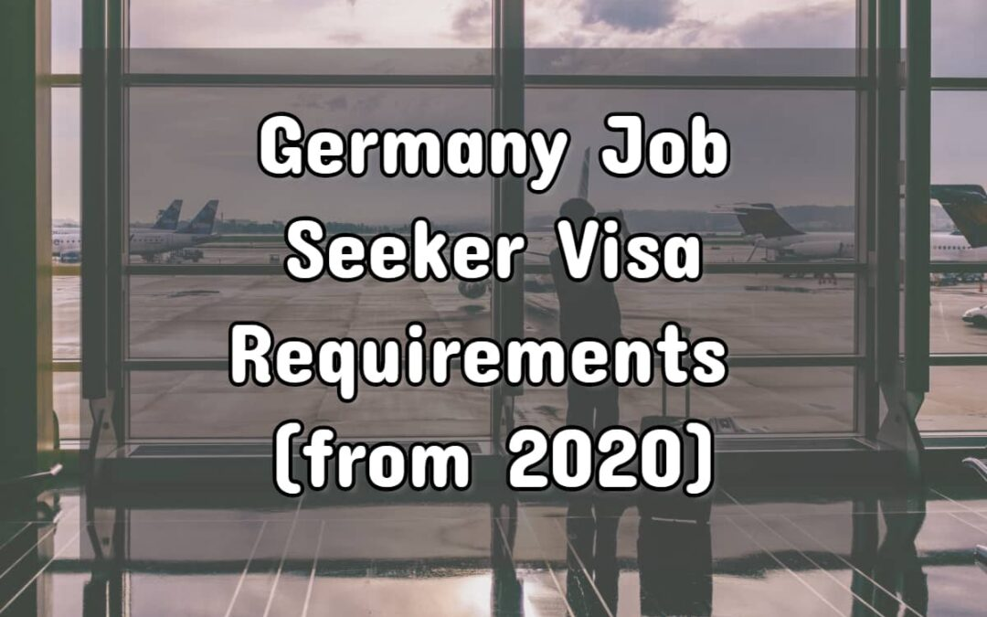 German Job Seeker Visa (What's Changed In 2020?)