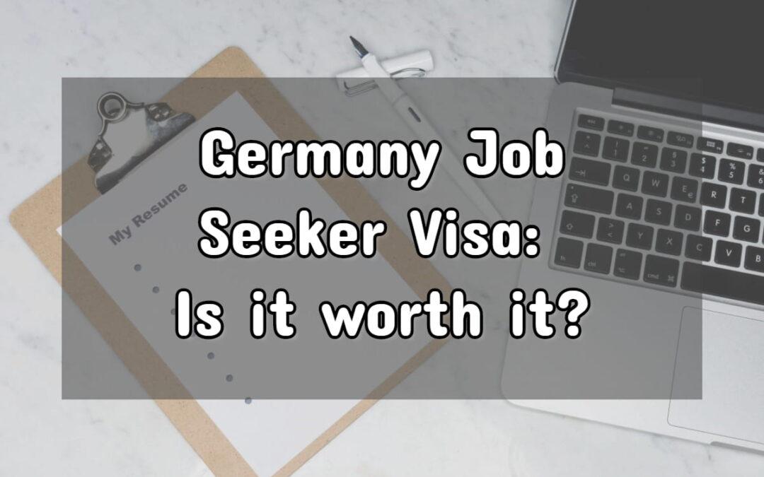 Germany Job Seeker Visa: Is It Worth Applying For?