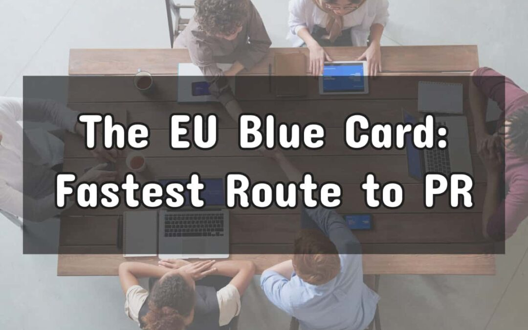 EU Blue Card Germany: How to Obtain the Fastest Route to PR
