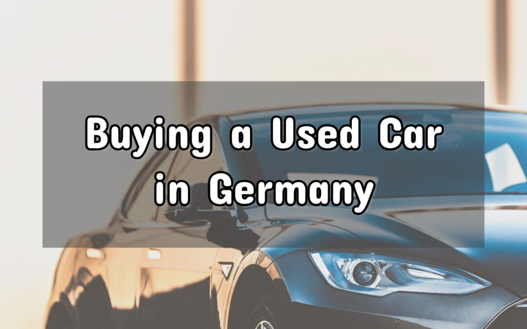 Buying a Used Car in Germany: A Quick, Helpful Guide